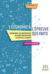 Francesco Saraceno - L'économie à l'épreuve des faits - Comprendre les controverses du passé pour éclairer les défis de la société.