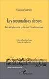Francesco Spampinato - Les incarnations du son - Les métaphores du geste dans l'écoute musicale.