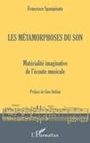 Francesco Spampinato - Les métamorphoses du son - Matérialité imaginative de l'écoute musicale.