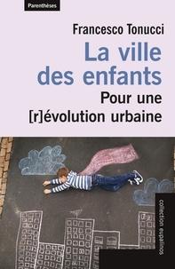Francesco Tonucci - La ville des enfants - Pour une [r évolution urbaine.