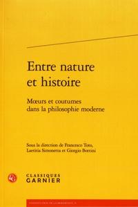 Francesco Toto et Laetitia Simonetta - Entre nature et histoire - Moeurs et coutumes dans la philosophie moderne.