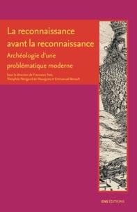 Francesco Toto et Théophile Pénigaud de Mourgues - La reconnaissance avant la reconnaissance - Archéologie d'une problématique moderne.