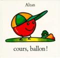Francesco Tullio Altan - Cours, ballon !.