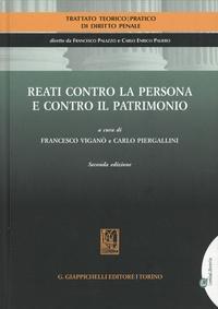 Francesco Vigano et Carlo Piergallini - Reati contro la persona e contro il patrimonio.