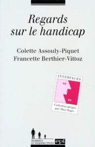 Francette Berthier-Vittoz et Colette Assouly-Piquet - Regards sur le handicap.