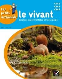Francette Edet et Bruno Hennoque - Le vivant - Sciences expérimentales et technologie CE2 CM1 CM2.