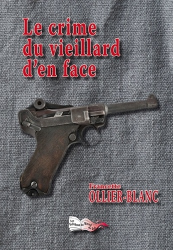Francette Ollier-Blanc - Le crime du vieillard d'en face.