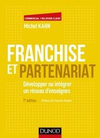 Franchise et partenariat - 4e éd. - Développer ou intégrer un réseau d'enseignes en commerce organisé indépendant.