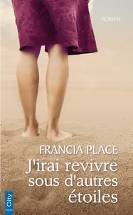 Francia Place - J'irai revivre sous d'autres étoiles.