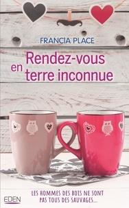 Francia Place - Rendez-vous en terre inconnue.