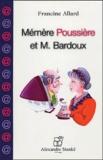 Francine Allard - Mémère Poussière et M. Bardoux.