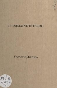 Francine Andrieu et Jean Cardot - Le domaine interdit.