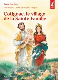 Francine Bay - Cotignac, le village de la sainte famille.