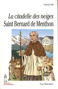 Francine Bay - La citadelle des neiges - Saint Bernard de Menthon.