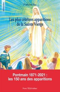 Francine Bay et Clotilde Devillers - Les plus célèbres apparitions de la Sainte Vierge.