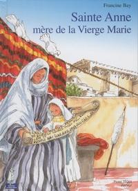 Francine Bay - Sainte Anne, mère de la Vierge Marie.
