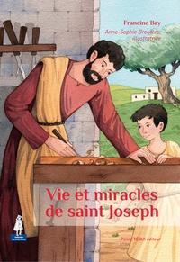 Francine Bay - Vie et miracles de Saint Joseph.