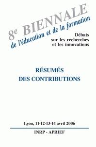 Francine Best et Annette Bon - 8e Biennale de l'éducation et de la formation - Débats sur les recherches et les innovations, Lyon les 11, 12, 13 et 14 avril 2006 : Résumés des contributions.