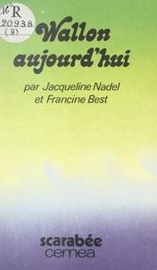Francine Best et Jacqueline Nadel - Wallon d'aujourd'hui.