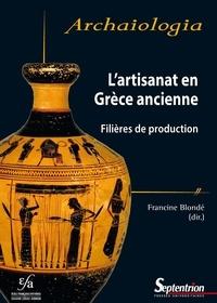 Francine Blondé - L'artisanat en Grèce ancienne - Filières de production : bilans, méthodes et perspectives.