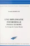 Francine Boidevaix - Une diplomatie informelle pour l'Europe : le groupe de contact Bosnie.