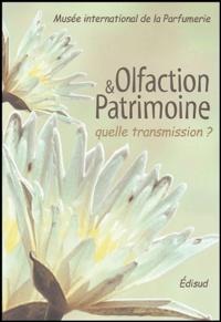 Francine Boillot et Marie-Christine Grasse - Olfaction et patrimoine : quelle transmission ?.