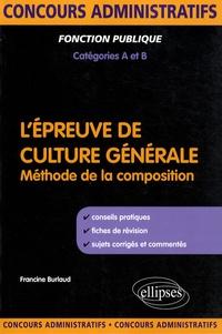 Francine Burlaud - L'épreuve de culture générale - Méthode de la composition.