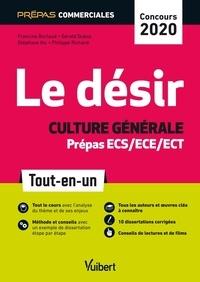 Francine Burlaud et Gérald Dubos - Le désir - Culture générale - Prépas commerciales ECS/ECE/ECT - Concours 2020 - Tout-en-un.