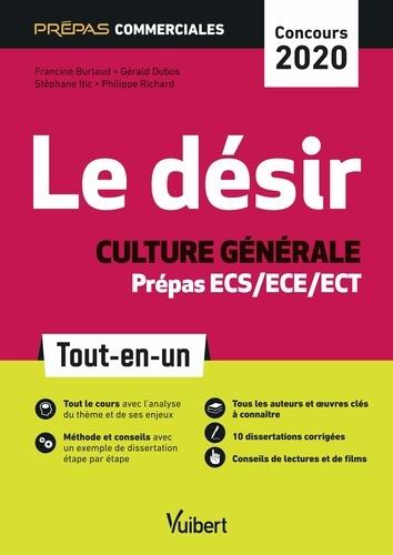 Le désir culture générale. Prépas commerciales ECS/ECE/ECT Tout-en-un  Edition 2020-2021
