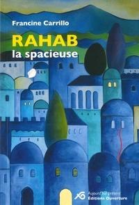 Francine Carillo - Rahab la spacieuse.
