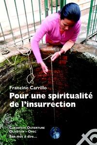 Francine Carrillo - Pour une spiritualité de l'insurrection.