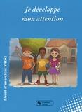 Francine Castelle-Marie et Caroline Chapelle - Je développe mon attention - Livret d'exercices Vittoz.
