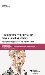 Francine Charest et Christophe Alcantara - E-réputation et influenceurs dans les médias sociaux - Nouveaux enjeux pour les organisations.