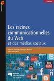 Francine Charest et François Bédard - Les racines communicationnelles du Web et des médias sociaux, 2e édition.