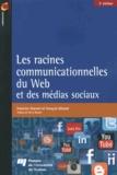 Francine Charest et François Bédard - Les racines communicationnelles du Web et des médias sociaux.
