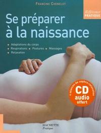 Francine Chenelot - Se préparer à la naissance. 1 CD audio