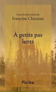 Francine Chicoine - À petits pas lents.