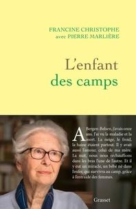 Francine Christophe et Pierre Marlière - L'enfant des camps.