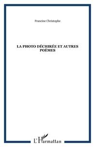 Francine Christophe - La photo déchirée et autres poèmes.