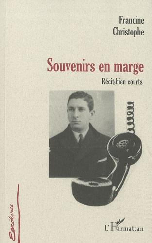 Francine Christophe - Souvenirs en marge.