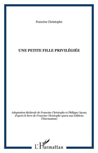 Francine Christophe - Une petite fille privilégiée.