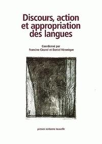 Francine Cicurel et Daniel Véronique - Discours, action et appropriation des langues.