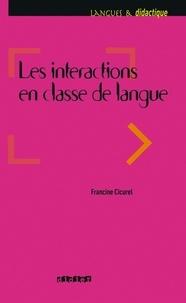 Francine Cicurel - Les intéractions dans l'enseignement des langues - Ebook.