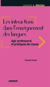 Francine Cicurel - Les interactions dans l'enseignement des langues - Agir professoral et pratiques de classe.