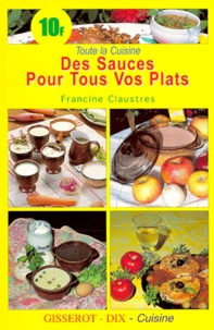 Francine Claustres et Bernard Claustres - Des sauces pour tous vos plats.