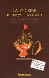 Francine Claustres - La cuisine des pays cathares - Ariège, Aude, Gard, Haute-Garonne, Hérault, Tarn, Tarn-et-Garonne. 220 recettes.