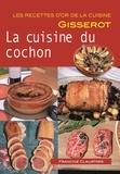 Francine Claustres - La cuisine du cochon.