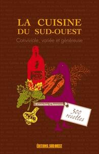 Francine Claustres - La cuisine du Sud-Ouest - Conviviale, variée et généreuse.