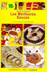 Francine Claustres et Bernard Claustres - Les meilleurs sauces.