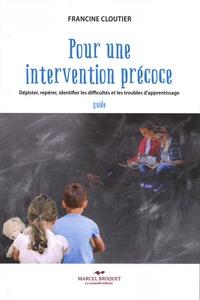 Francine Cloutier - Pour une intervention précoce - Dépister, repérer, identifier les difficultés et les troubles d'apprentissage.